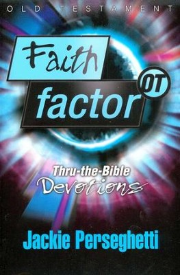 Faith Factor OT: Thru-the-Bible Devotions   -     By: Jackie Perseghetti