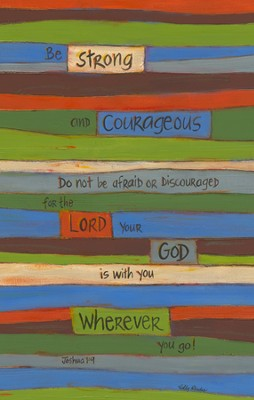 Be Strong and Courageous Wrapped Canvas  -