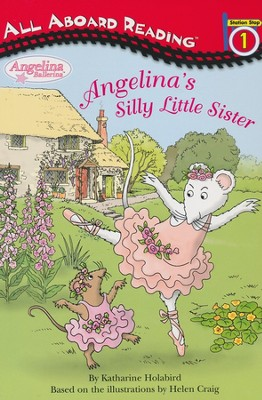 Angelina's Silly Little Sister  -     By: Katharine Holabird