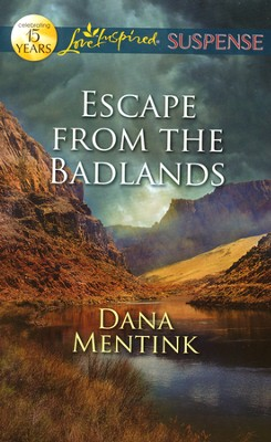 Escape from the Badlands  -     By: Dana Mentink