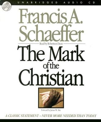 The Mark of a Christian                    Audiobook on CD  -     By: Francis A. Schaeffer