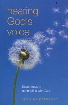 Hearing God's Voice: Seven Keys to Connecting with God   -     By: Vern Heidebrecht