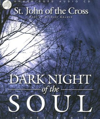 Dark Night of the Soul                     Audiobook on CD  -     By: Saint John of the Cross