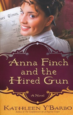 Anna Finch and the Hired Gun, Women of the West Series #2   -     By: Kathleen Y'Barbo