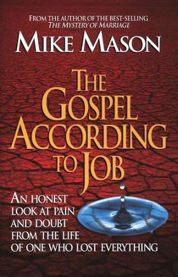 The Gospel According to Job: An Honest Look at Pain and Doubt  -     By: Mike Mason