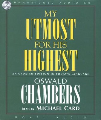 My Utmost for His Highest                      Audiobook on CD  -     Narrated By: Michael Card     By: Oswald Chambers