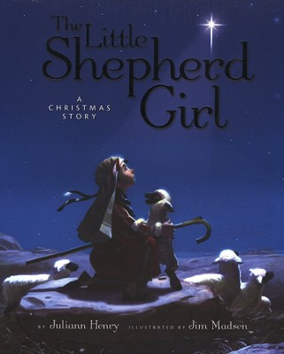 Little Shepherd Girl, The  -     By: Juliann Henry