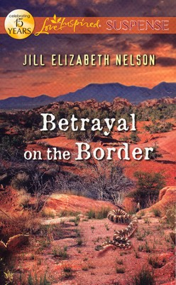 Betrayal on the Border  -     By: Jill Elizabeth Nelson