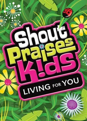 Shout Praises Kids: Living For You DVD   -