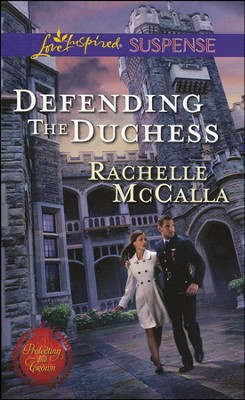 Defending the Duchess  -     By: Rachelle McCalla