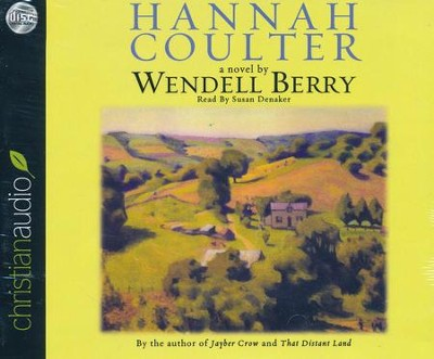Hannah Coulter Unabridged Audiobook on CD  -     By: Wendell Berry