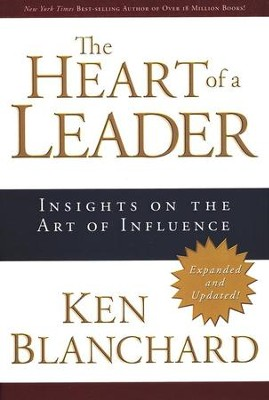 The Heart of a Leader  -     By: Ken Blanchard