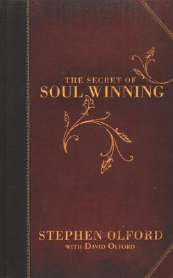 The Secret of Soul Winning, Revised Edition   -     By: Stephen F. Olford, David Olford