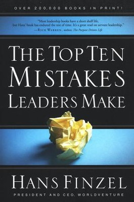 The Top Ten Mistakes Leaders Make  -     By: Hans Finzel