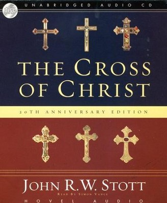 The Cross of Christ Unabridged Audiobook on CD  -     By: John Stott