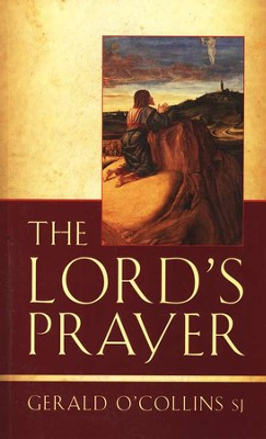 The Lord's Prayer  -     By: Gerald O'Collins
