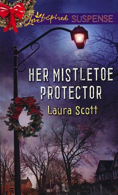 Her Mistletoe Protector  -     By: Laura Scott