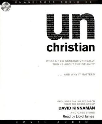 unChristian: What a New Generation Really Thinks About  Christianity, and Why It Matters - Audiobook on CD  -     By: David Kinnaman