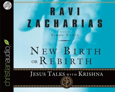 New Birth or Rebirth: Jesus Talks with Krishna - Unabridged Audiobook on CD  -     By: Ravi Zacharias