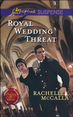 Royal Wedding Threat  -     By: Rachelle McCalla
