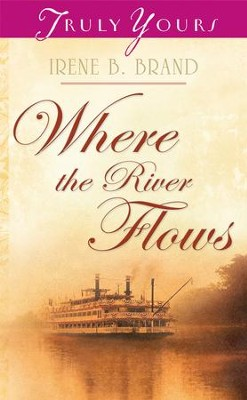 Where The River Flows - eBook  -     By: Irene Brand