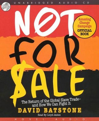 Not For Sale: The Return of the Global Slave Trade and How We Can Fight It - Unabridged Audiobook on CD  -     By: David Batstone