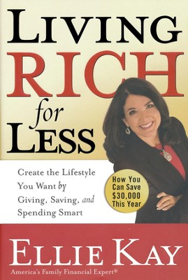 Living Rich for Less: Create the Lifestyle You Want by Giving, Saving, and Spending Smart - Slightly Imperfect  -     By: Ellie Kay