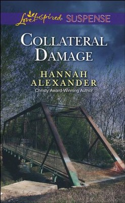 Collateral Damage  -     By: Hannah Alexander