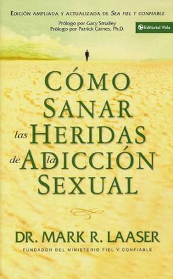 C&#237omo Sanar las Heridas de la Adicci&#243n Sexual  (Healing the Wounds of Sexual Addiction)  -     By: Mark R. Laaser