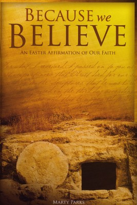 Because We Believe, An Easter Affirmation of our Faith    -