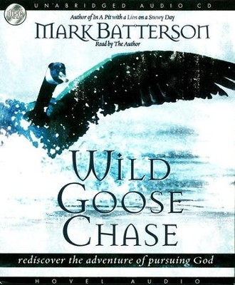 Wild Goose Chase: Rediscover the Adventure of Pursuing God - Unabridged Audiobook on CD  -     Narrated By: Mark Batterson     By: Mark Batterson