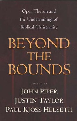 Beyond the Bounds  -     Edited By: John Piper, Justin Taylor, Paul Kjoss Helseth     By: J. Piper, J. Taylor & P.K. Helseth