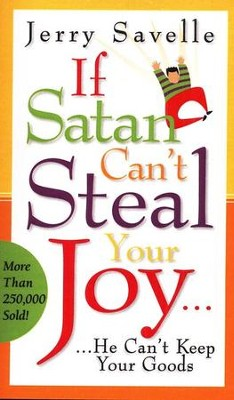 If Satan Can't Steal Your Joy: He Can't Keep Your Goods  -     By: Jerry Savelle