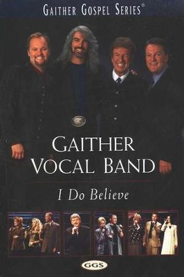I Do Believe, DVD   -     By: Gaither Vocal Band