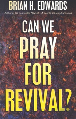 Can we Pray for Revival?  -     By: Brian H. Edwards