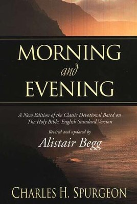 Morning and Evening  -     Edited By: Alistair Begg     By: Charles H. Spurgeon