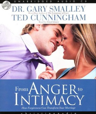 From Anger to Intimacy: How Forgiveness Can Transform Your Marriage - Audiobook on CD  -     By: Dr. Gary Smalley