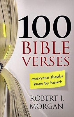 100 Bible Verses Everyone Should Know by Heart  -     By: Robert J. Morgan