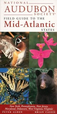 National Audubon Society Field Guide to the Mid-Atlantic States   -     By: Peter Alden, Dennis Paulson