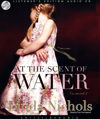 At the Scent of Water - Audiobook on CD  -     By: Linda Nichols