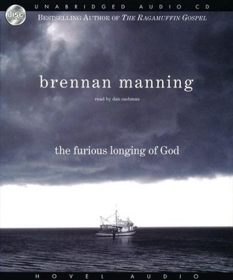 The Furious Longing of God   -     By: Brennan Manning