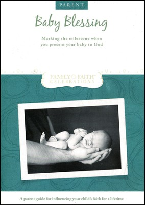 Baby Blessing Parent Guide: Marking the Milestone When Parents Present Their Baby to God  -