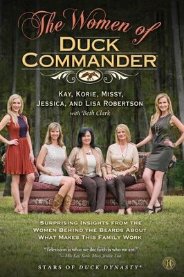 The Women of Duck Commander - eBook  -     By: Kay Robertson, Korie Robertson, Missy Robertson