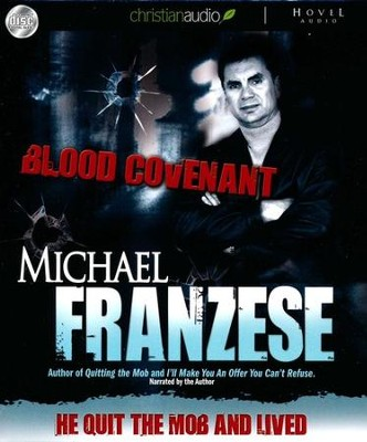 Blood Covenant: He Quit the Mob and Lived - Abridged Audiobook on CD  -     By: Michael Franzese