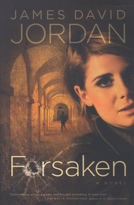 Forsaken    -     By: James David Jordan