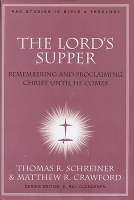 The Lord's Supper: Remembering and Proclaiming Christ Until He Comes, Book Club Edition - Slightly Imperfect  -     By: Schreiner, Thomas R. & Matthew R. Crawford, eds.