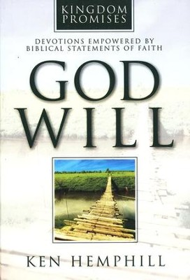 God Will: Devotions Empowered by Biblical Statements of Faith  -     By: Ken Hemphill