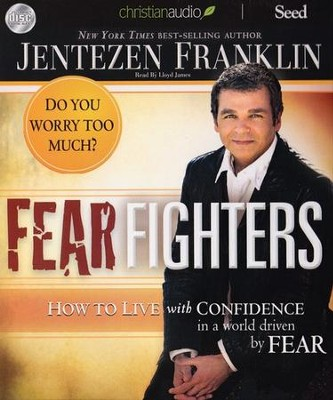 Fear Fighters: Unabridged Audiobook on CD  -     By: Jentezen Franklin