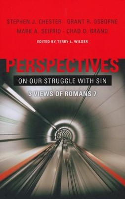 Perspectives on Our Struggle with Sin: 3 Views of Romans 7  -     By: Chad Owen Brand, Terry Wilder