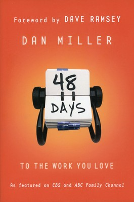 48 Days to the Work You Love, Trade Paper Edition  -     By: Dan Miller